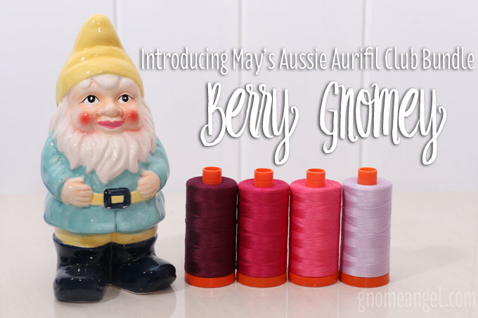 "Aussie Aurifil Club - May Bundle - ""Berry Gnome"" by Angie Wilson of GnomeAngel.com"